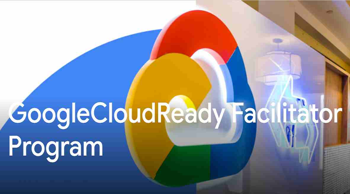 GoogleCloudReady Facilitator Program